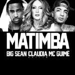 Claudia Leitte Ft. Big Sean & Mc Guime - Matimba