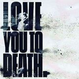 ThaProduceSection.com - Love You to Death Cover Art