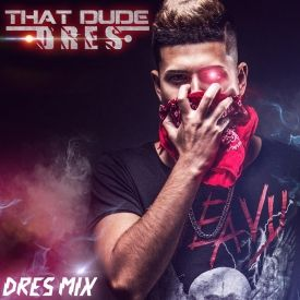 That Dude Dres – Dres Mix