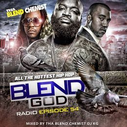 The Blend Chemist (DJKG) - Blend God Radio (New Hip Hop New Trap) Episode #54 Cover Art