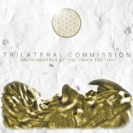 The Crack Factory - Trilateral Commission: Instrumentals by The Crack Factory Cover Art