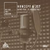 J57 and Koncept - Live For It Freestyle