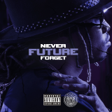 Future - Never Forget