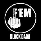 Black Dada - Fuck Em