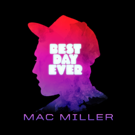 Mac Miller - Best Day Ever