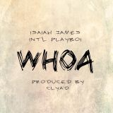 Isaiah James - WHOA! ft. Int'l Playboi (Prod. by CLYAD) Cover Art