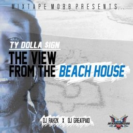 Mixtape: Ty Dolla $ign x Dj Rah2k x Dj Greatpaid – View From The Beach House