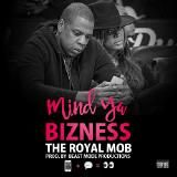 The Royal Mob - Mind Ya Bizness