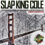 theslyshow - SLAP KING COLE (Mixed By Sly) Cover Art