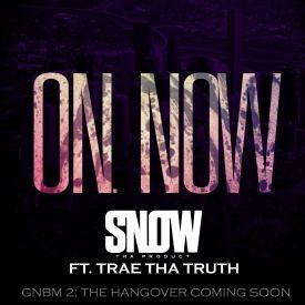 Snow Tha Product - ON. NOW.