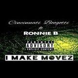 Cincinnatiboogotti - I MAKE MOVEZ FT RONNIE B Cover Art