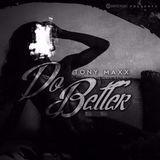 Tony Maxx - DO BETTER Cover Art