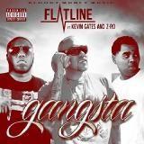Flatline - Gangsta (Ft. Kevin Gates & Z-Ro)