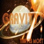 TRAVIS MOET - Gravity (by Moet) Cover Art