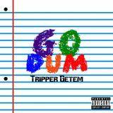 Tripper Getem - Go Dum Cover Art
