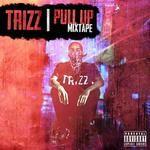 TRIZZ - Neva Been A Fuck Nigga Cover Art