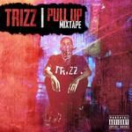 TRIZZ - Pull Up Cover Art