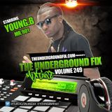 The Underground Fix - The Underground Fix Mixtape Vol. 249 Starring Young.B Mr.901 Cover Art