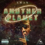 TW1N (@TW1N_5519) - ANOTHER PLANET Cover Art