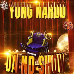 Yung Nardo03 - #DaNdShow LP Cover Art