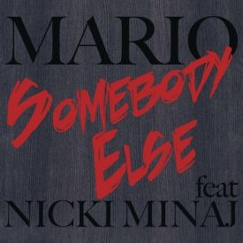 Mario - Somebody Else (feat. Nicki Minaj)