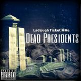 Various Artists Presented by DJ JT Da Don - #DJJTDADONEXCLUSIVE - LADOUGH TICKET (@LADOUGHTICKET) - DEAD PRESIDENTS Cover Art
