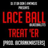 Various Artists Presented by DJ JT Da Don - LACE BALL (@LACEBALL773) - TREAT ER [PROD @CRANKMASTERS] Cover Art