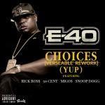 E-40 - Choices (Yup) [Verseable® Rework]