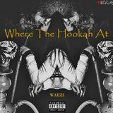 Waezi_SA - Where The Hookah At Cover Art