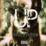 Watley Yeltaw - UP Cover Art