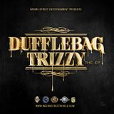 Weems Street Entertainment - Dufflebag Trizzy, The EP Cover Art