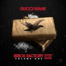 Gucci Mane - Gucci Mane - Brick Factory Vol. 1