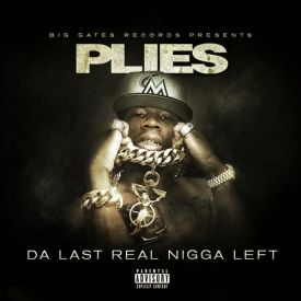WeGotHipHop - Plies - Da Last Real Nigga Left - WeGotHipHop Cover Art