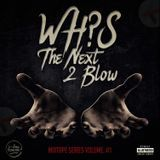WhoisDONEDEAL? - WHO'S THE NEXT 2 BLOW Vol.1  Cover Art