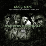 Gucci Mane - Foreign Bankroll