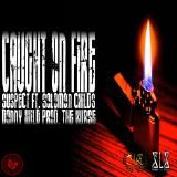 Suspect ft  Solomon Childs & Donny Wild - Caught On Fire