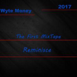 Wyte Money - The First Mixtape Reminisce Cover Art