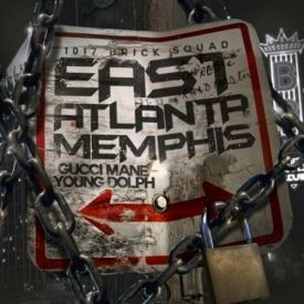 Gucci Mane & Young Dolph - East Atlanta Memphis