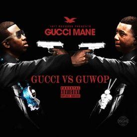 Gucci Mane - Gucci Vs. Guwop