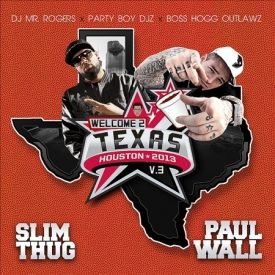 Slim Thug & Paul Wall - Welcome 2 Texas Vol 3