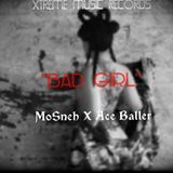 Xtream music records - BAD GIRL_Mosneh & Ace baller KunseptMix Cover Art