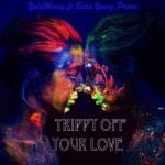 YalaMusiq - Trippy Off Your Love Cover Art