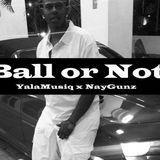 YalaMusiq - Ball or Not Cover Art