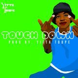 Yitta Toupe - Touch Down (Instrumental) prod by. Yitta Toupe Cover Art