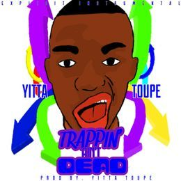 Yitta Toupe - Trappin' Ain't Dead ( Instrumental( Cover Art