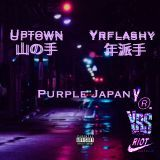 yrFlashy - Uptown Ft. yrFlashy - Purple Japan Cover Art