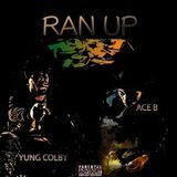 Yung Colby - Ran Up (Ace B x Yung Colby) Cover Art