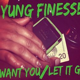 Yung Finesse - Want You / Let It Go Cover Art