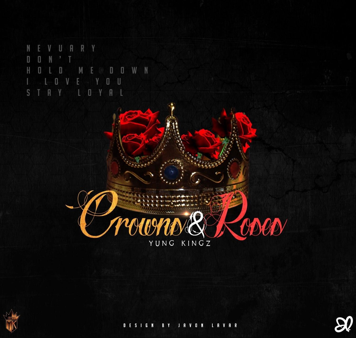 Yung kingz crowns amp roses download and stream audiomack
