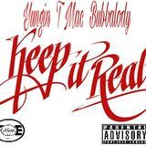 Yungin - Keep It Real ( feat. Bubbalody & T Mac) Cover Art